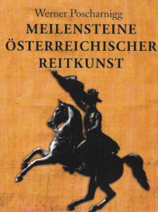 Poscharnigg Werner, Meilensteine österreichischer Reitkunst, 2013, ISBN-13: 978-1481930093